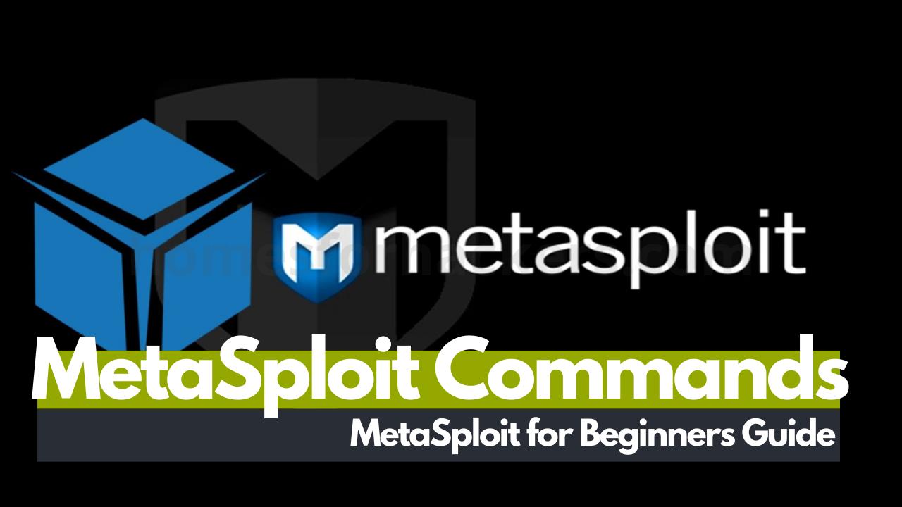 MetaSploit Commands and Meterpreter Payloads - MetaSploit for Beginners