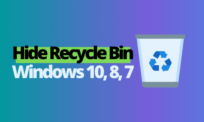 how to hide recycle bin windows 10, 8, 7, XP
