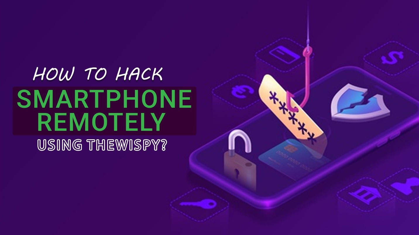 How to Hack a Smartphone using TheWiSpy