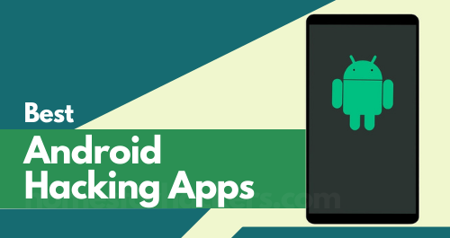 25 Best Hacking Apps for Android in 2021