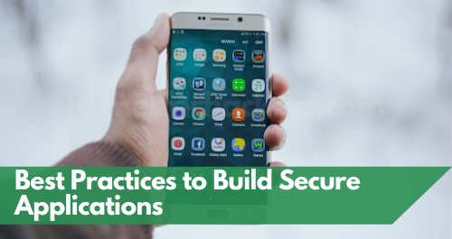 Best Practices to Build Secure Applications