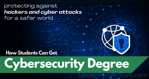 How Students can Get Cybersecurity Degree - How Students can Get Cyber Security Degree
